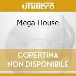 MEGA HOUSE cd musicale di AA.VV.