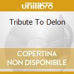 TRIBUTE TO DELON cd musicale di ARTISTI VARI