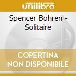 SOLITAIRE cd musicale di BOHREN SPENCER