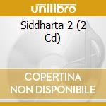 SIDDHARTA Vol.2/Spirit of buddha bar cd musicale di ARTISTI VARI