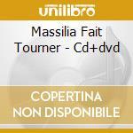 MASSILIA FAIT TOURNER - CD+DVD cd musicale di MASSILIA SOUND SYSTE