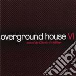 Schillings, Charles - Overground House Vi cd musicale di ARTISTI VARI