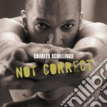 Schillings, Charles - Not Correct cd musicale di SCHILLINGS CHARLES