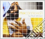 Paul Johnson - Mix Connexion Vol.1 cd musicale di ARTISTI VARI