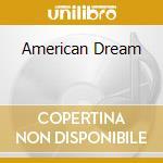 AMERICAN DREAM                            cd musicale di Artisti Vari