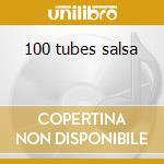100 tubes salsa cd musicale di Artisti Vari