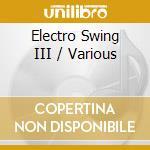 Electro swing vol.3 cd musicale di Artisti Vari
