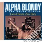 Alpha Blondy & The Solar System - Grand Bassam Zion Rock cd musicale di ALPHA BLONDY & THE S