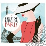 Best of lounge - paris 2012 cd musicale di Artisti Vari