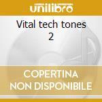 Vital tech tones 2 cd musicale di Henderson/smith/wooten