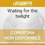 Waiting for the twilight cd musicale di Nightmare