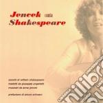 Anna Jencek - Jencek Canta Shakespeare cd musicale di Anna Jencek