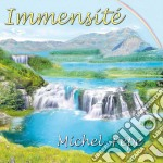 Michel Pepe' - Immensite' cd musicale di PEPE'MICHEL