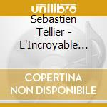 Sebastien Tellier - L'Incroyable Verite cd musicale di Sebastien Tellier