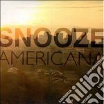 Snooze - Americana cd musicale di Snooze