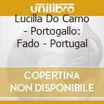Lucilla Do Carno - Portogallo: Fado - Portugal cd musicale di Air mail music