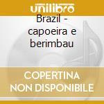Brazil - capoeira e berimbau cd musicale di Air mail music