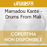 Mamadou Kante - Drums From Mali cd musicale di Air mail music