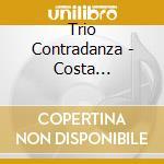 Trio Contradanza - Costa Rica-Musica Y Fiest cd musicale di Air mail music