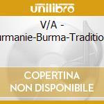 V/A - Burmanie-Burma-Traditiona cd musicale di Air mail music