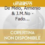 De Melo, Armenio & J.M.No - Fado Instrumental cd musicale di Air mail music