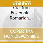 Crai Nou Ensemble - Romanian Flutes cd musicale di Artisti Vari