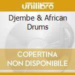 V/A - Djembe & African Drums cd musicale