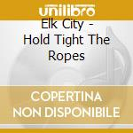 Hold tight the ropes cd musicale