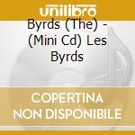 LES BYRDS (MINI CD) cd musicale di LES BYRDS