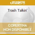 TRASH TALKIN' cd musicale di COLLINS ALBERT