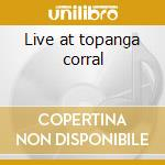 Live at topanga corral cd musicale di Heat Canned