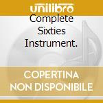 COMPLETE SIXTIES INSTRUMENT. cd musicale di LES FINGERS