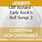 Cliff Richard - Early Rock'n Roll Songs 3 cd musicale di Cliff richard + b.t.