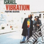 Israel Vibration - Fighting Soldiers cd musicale di ISRAEL VIBRATION