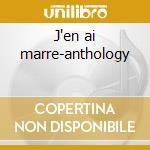 J'en ai marre-anthology cd musicale di Le bars hugues