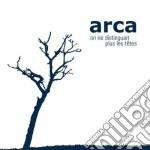 Arca - On Ne Distinguait Plus Les Tetes cd musicale di ARCA