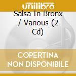 Salsa in bronx cd musicale di Artisti Vari