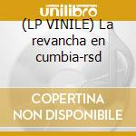 (LP VINILE) La revancha en cumbia-rsd lp vinile di Project-rsd Gotan