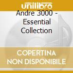 Andre 3000 - Essential Collection cd musicale di ANDRE 3000