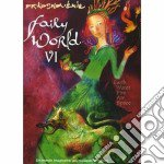 FAIRY WORLD VOL.6                         cd musicale di Artisti Vari