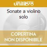 Sonate a violino solo cd musicale