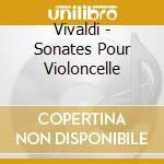 Sonate per violoncello e b.c. cd musicale di Vivaldi