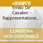 Cavalieri,emilio De' - Rappresentatione Di Anima Et D cd musicale di De cavalieri emilio