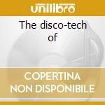 The disco-tech of cd musicale di Alexander Robotnick