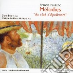 Poulenc Francis - Mélodies 'du Côté D'apollinaire'  - Guilhon-herbert Philippe  Pf/david Lefort, Tenore cd musicale di Fran�is Poulenc