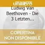 Les trois derni�res sonates: sonate opp. cd musicale di Beethoven ludwig van