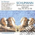 Schumann Robert - Quartetto Vocale Con Pianoforte, Liederspiel, Opp.74, 101, 138  - Piquemal Michel.  Bar/marie-paule Lavogez, Soprano, Jacqueline May cd musicale di Robert Schumann