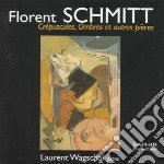 Schmitt Florent - Crépuscules, Ombres E Autres Pièces  - Wagschal Laurent  Pf cd musicale di Florent Schmitt