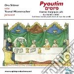 Pyoutim, Poemi Tradizionali Ebraici Da Tutto Il Mondo  - Sittner Ora  Voce/youval Micenmacher, Percussioni cd musicale di Miscellanee