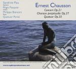Chausson Ernest - Concerto Op.21, Chanson Perpetuelle Op.37, Quatuor Op.35  - Piau/Regis/Bianconi cd musicale di Ernest Chausson